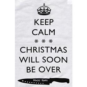 Keep Calm Christmas.Tea Towel Keep Calm Christmas Will Soon Be Over Shop